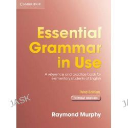 Essential Grammar in Use without Answers, A Self-study Reference and Practice Book for Elementary Students of English by Raymond Murphy, 9780521675819.
