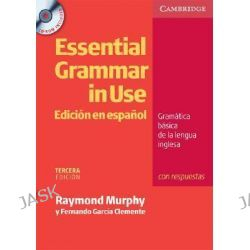 Essential Grammar in Use Spanish Edition with Answers and CD-ROM, Grammar in Use by Raymond Murphy, 9788483234693.