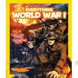 Everything World War I, National Geographic Kids Everything (Paperback) by Karen Latchana Kenney, 9781426317156.