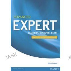 Expert Advanced 3rd Edition Teacher's Book, Expert by Karen Alexander, 9781447973768.