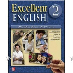 Excellent English 2 Student Book W/Audio Highlights, Excellent English by Jan Forstrom, 9780078051999.