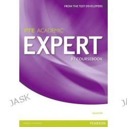 Expert Pearson Test of English Academic B2 Standalone Coursebook, Expert by David Hill, 9781447975014.