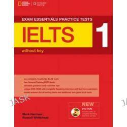 Exam Essentials IELTS Practice Test 1, Exam Essentials: Ielts Practice Tests by Mark Harrison, 9781285747217.