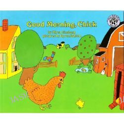 Good Morning Chick by Mirra Ginsburg, 9780688087418.