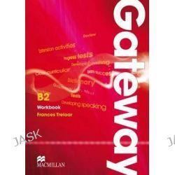 Gateway B2, Workbook by Frances Treolar, 9780230723573.