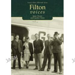 Filton Voices, The Voices by Jackie Sims, 9780752430973.