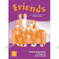 Friends 3, Global Teacher's Book by Carol Skinner, 9780582816831.