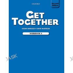 Get Together 4, Workbook by Susan Iannuzzi, 9780194516075.