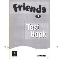 Friends 3 (Global) Test Book, Friends by Diane Hall, 9780582796843.