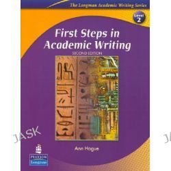 First Steps in Academic Writing, Student Book Level 2 by Ann Hogue, 9780132414883.