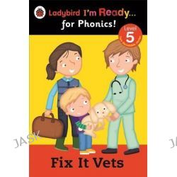 Fix it Vets Ladybird, I'm Ready for Phonics: Level 5 by Ladybird, 9780723275411.