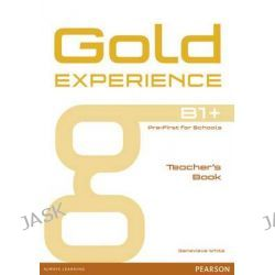 Gold Experience B1+ Teacher's Book, Gold Experience by Genevieve White, 9781447973720.