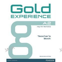 Gold Experience A2 Teacher's Book, Gold Experience by Genevieve White, 9781447973683.