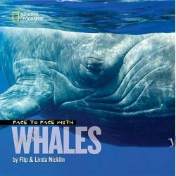 Face to Face with Whales, Face to Face (Paperback National Geographic) by Flip Nicklin, 9781426306976.