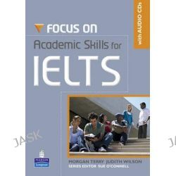 Focus on Academic Skills for IELTS NE Book/CD Pack, Focus by Sue O'Connell, 9781408259016.