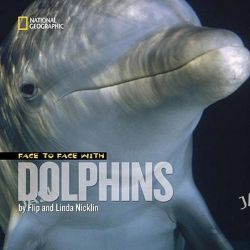 Face to Face with Dolphins, Face to Face (Paperback National Geographic) by Flip Nicklin, 9781426305498.