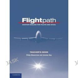 Flightpath Teacher's Book, Aviation English for Pilots and ATCOs by Philip Shawcross, 9780521178709.