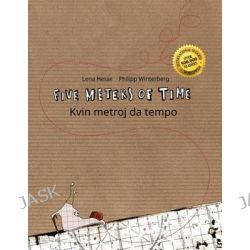 Five Meters of Time/Kvin Metroj Da Tempo, Children's Picture Book English-Esperanto (Bilingual Edition/Dual Language) by Philipp Winterberg, 9781515294269.