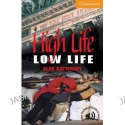 High Life, Low Life, Level 4 by Alan Battersby, 9780521788151.