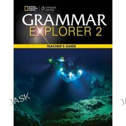 Grammar Explorer 2, Teacher's Guide by Rob Jenkins, 9781111351120.
