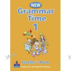 Grammar Time Level 1 Teachers Book, Teachers Book Level 1 by Sandy Jervis, 9781405852678.