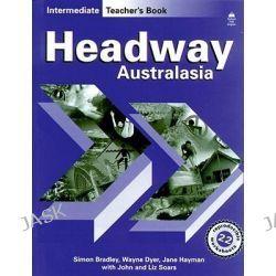 Headway Australasia Intermediate Teacher's Book, Intermediate Teacher's Book by Bradley, 9780195538298.