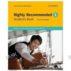 Highly Recommended: Student's Book: Student Book, English for the Hotel and Catering Industry by Trish Stott, 9780194574631.