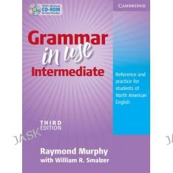 Grammar in Use Intermediate Student's Book with CD-ROM, Reference and Practice for Students of North American English by Raymond Murphy, 9780521759366.
