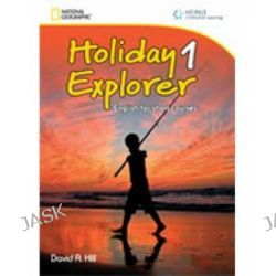 Holiday Explorer 1, English for Short Courses by David A. Hill, 9781111400590.