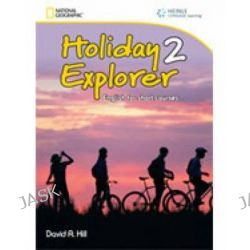 Holiday Explorer 2, English for Short Courses by David A. Hill, 9781111398798.