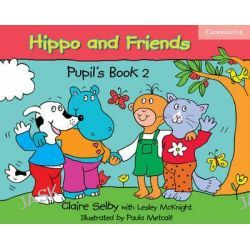 Hippo and Friends 2 Pupil's Book, Hippo and Friends by Claire Selby, 9780521680165.
