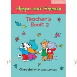 Hippo and Friends 2 Teacher's Book, Hippo and Friends by Claire Selby, 9780521680172.