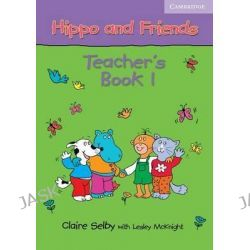 Hippo and Friends 1 Teacher's Book, Hippo and Friends by Claire Selby, 9780521680110.