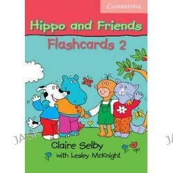 Hippo and Friends 2 Flashcards Pack of 64, Hippo and Friends by Claire Selby, 9780521680196.