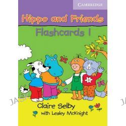 Hippo and Friends 1 Flashcards Pack of 64, Hippo and Friends by Claire Selby, 9780521680134.