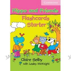 Hippo and Friends Starter Flashcards Pack of 41, Hippo and Friends by Claire Selby, 9780521680073.