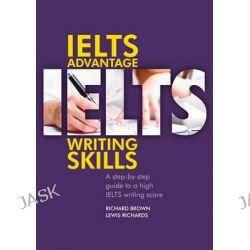 IELTS Advantage, Writing Skills by Richard Brown, 9781905085620.