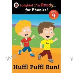 Huff! Puff! Run! Ladybird I'm Ready for Phonics, Level 4 by Ladybird, 9780723275404.