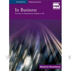 In Business, Activities to Bring Business English to Life by Marjorie Rosenberg, 9780521617291.