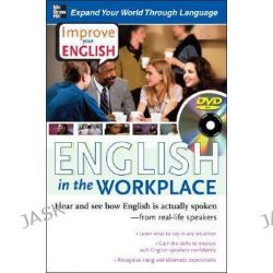 Improve Your English: English in the Workplace, Hear and See How English is Actually Spoken--from Real-life Speakers by Stephen Brown, 9780071497183.