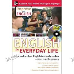 Improve Your English: English in Everyday Life, Hear and See How English is Actually Spoken--from Real-life Speakers by Stephen Brown, 9780071497176.