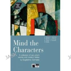 Interact with Literature, Mind the Characters + Audio CD by Collective, 9788853006547.