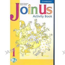 Join Us 1 Activity Book, Level 1 by Gunter Gerngross, 9780521681179.