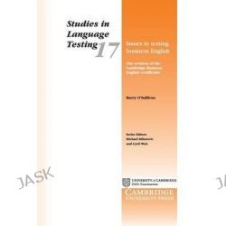 Issues in Testing Business English, The Revision of the Cambridge Business English Certificates by Barry O'Sullivan, 9780521013307.