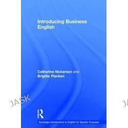 Introducing Business English, Routledge Introductions to English for Specific Purposes by Catherine Nickerson, 9781138016279.