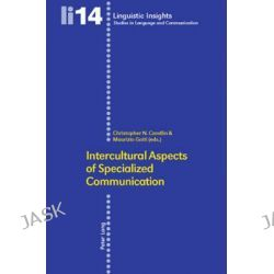 Intercultural Aspects of Specialized Communication, Linguistic Insights Studies in Language & Communication by Christopher N. Candlin, 9783039112586.