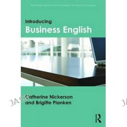 Introducing Business English, Routledge Introductions to English for Specific Purposes by Catherine Nickerson, 9781138016316.