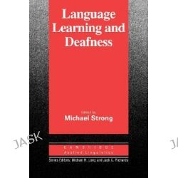 Language Learning and Deafness, Cambridge Applied Linguistics by Michael Strong, 9780521335799.