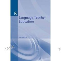 Language Teacher Education, The Reflective Trainer by John Roberts, 9780340646250.