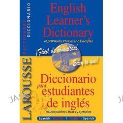 Larousse English Learner's Dictionary, Diccionario Para Estudiantes de Ingles by Larousse Editorial, 9782035410375.
